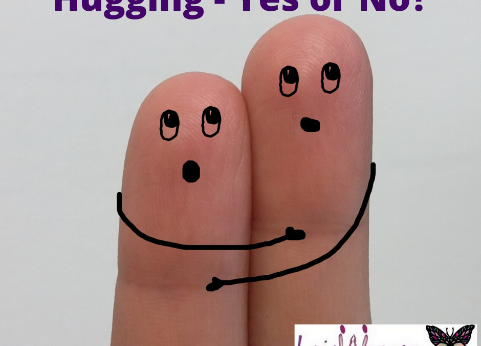 Hugging – Yes or No?